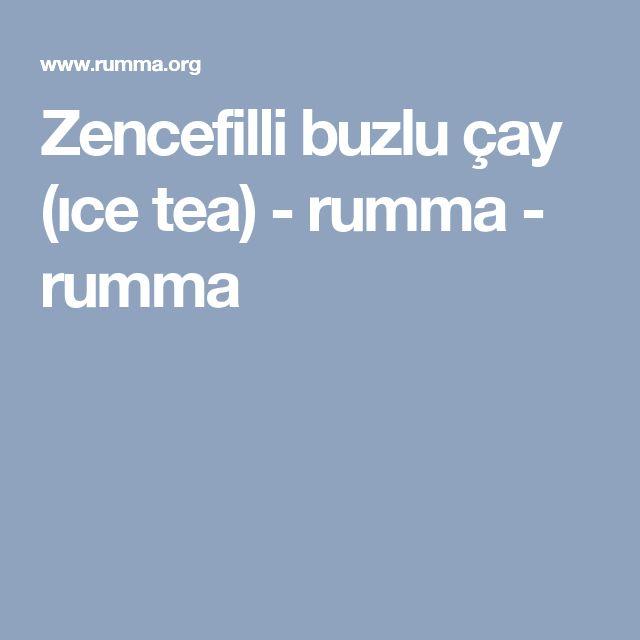 Zencefilli buzlu çay (ıce tea) - rumma - rumma