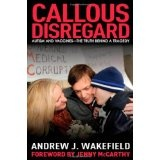 Callous Disregard: Autism and Vaccines: The Truth Behind a Tragedy (Hardcover)By Andrew J. Wakefield