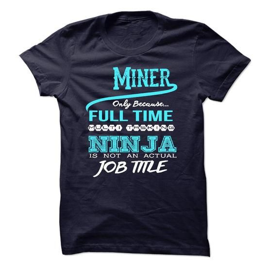 Make this awesome Miner shirt Ninja Miner T-Shirt as a great gift Shirts T-Shirts for Miners