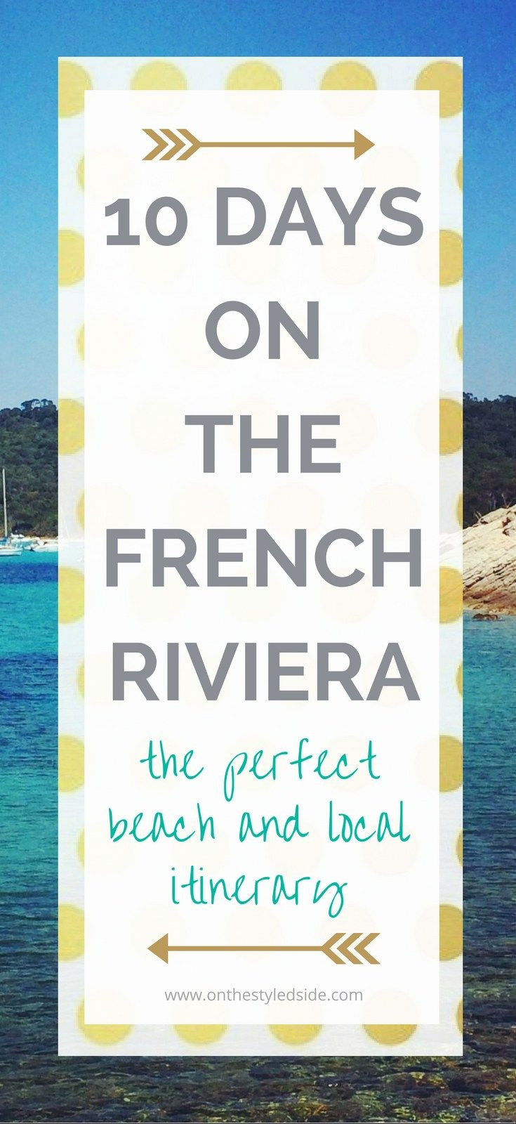 Perfect French Riviera 10-Day Vacation Itinerary | See where to stay, play, eat + drink for the best South of France Vacation! | France Travel | France Vacation | South of France Vacation | French Riviera Vacation