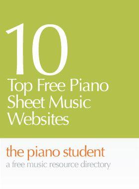 10 Top Free Piano Sheet Music Websites - https://thepianostudent.wordpress.com/2008/09/26/free-piano-sheet-music-go-to-websites/