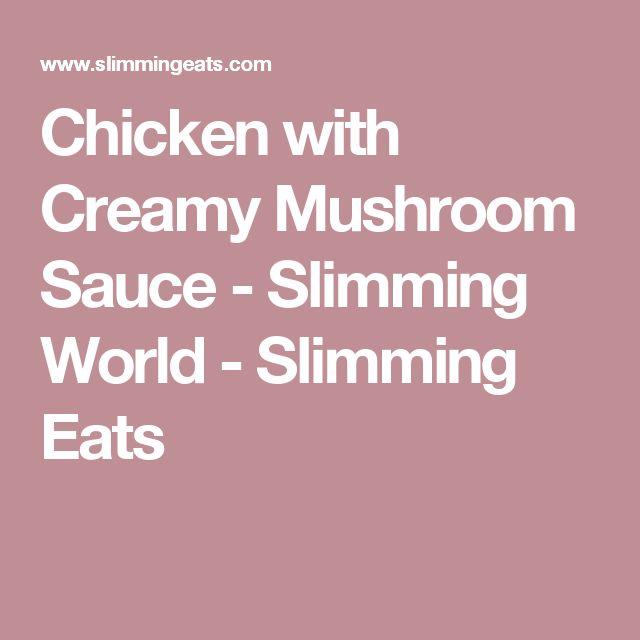 Chicken with Creamy Mushroom Sauce - Slimming World - Slimming Eats