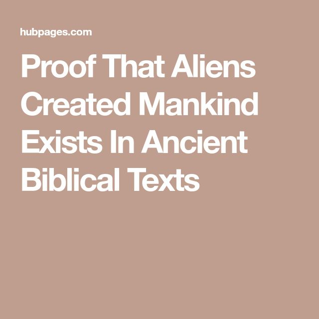 Proof That Aliens Created Mankind Exists In Ancient Biblical Texts