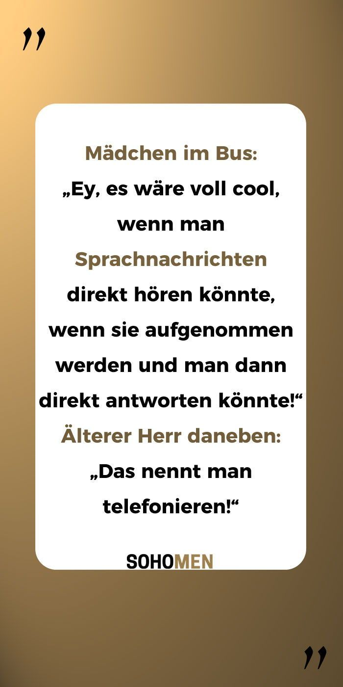 Lustige Spruche Lustig Witzig Funny Smartphone Goodoldtimes Telefon Madchen Im Bus Ey Es Ware Voll Coo Funny Quotes Silly Jokes Relationship Memes