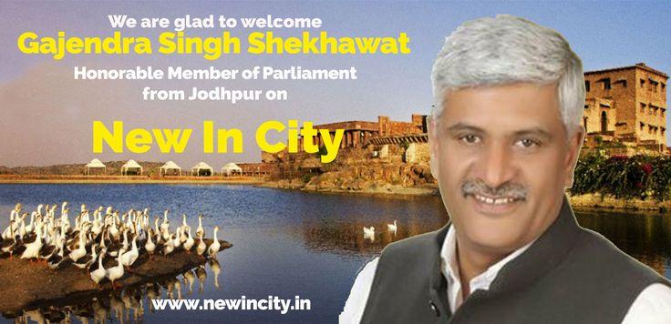 Warm welcome Gajendra Singh Shekhawat, honorable member of parliament from #Jodhpur on #NewInCIty.