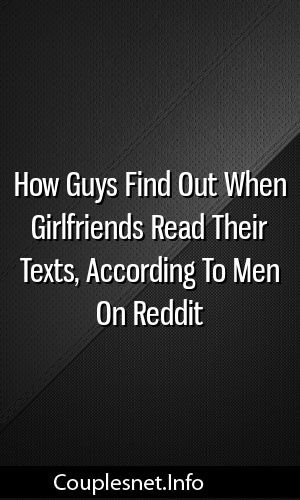 How Guys Find Out When Girlfriends Read Their Texts