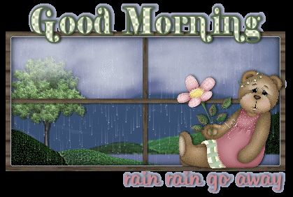 Good Morning Rain Rain Go Away good morning good morning greeting good morning gif