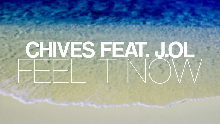 Chives feat. J.Ol. - Feel It Now (Official Lyric Video)