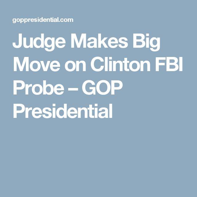 Judge Makes Big Move on Clinton FBI Probe – GOP Presidential