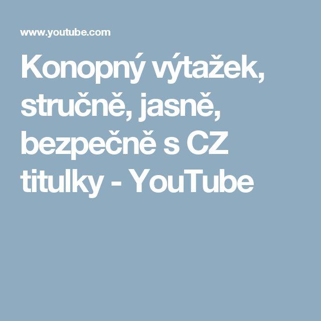Konopný výtažek, stručně, jasně, bezpečně s CZ  titulky - YouTube