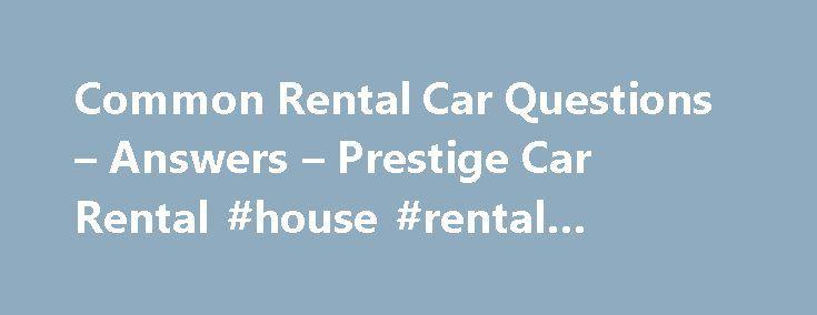 Common Rental Car Questions u2013 Answers u2013 Prestige Car Rental #house - car rental agreement