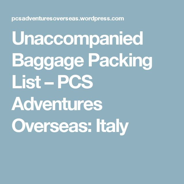 Unaccompanied Baggage Packing List – PCS Adventures Overseas: Italy