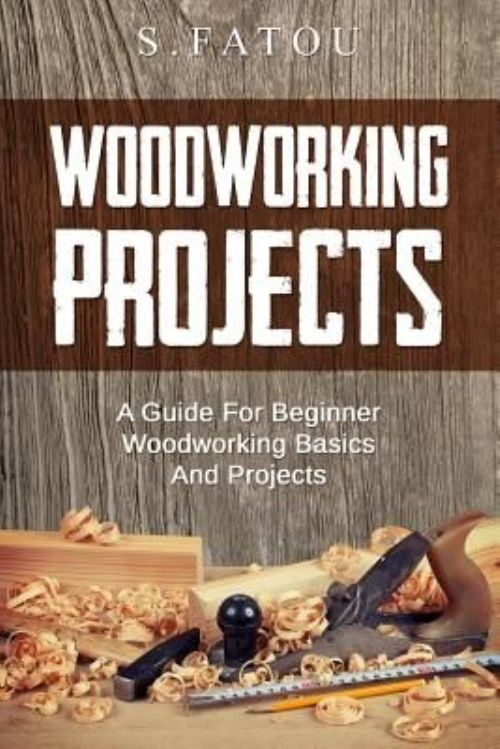 DIY Woodworking Ideas NEW Woodworking Projects: A Guide for Beginner Woodworking Basics and Projects b