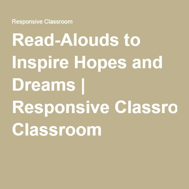 Read-Alouds to Inspire Hopes and Dreams | Responsive Classroom