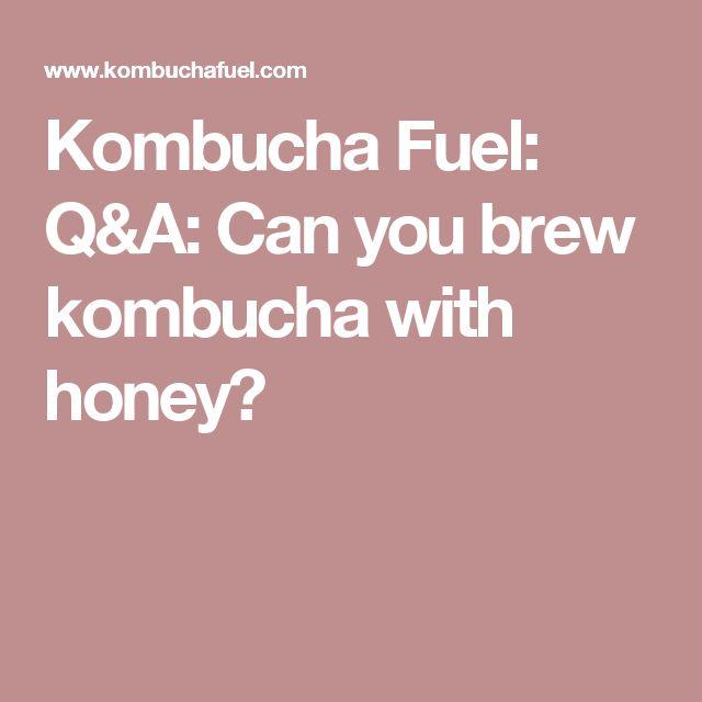 Kombucha Fuel: Q&A: Can you brew kombucha with honey?