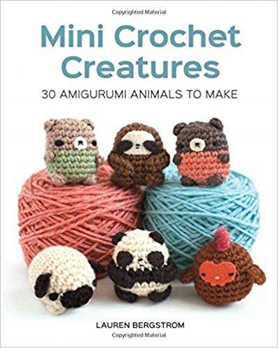 Mini Crochet Creatures 30 Amigurumi Animals To Make Lauren