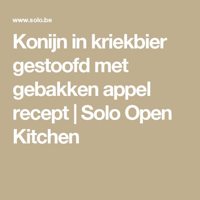 Konijn in kriekbier gestoofd met gebakken appel recept | Solo Open Kitchen
