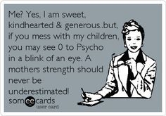 mess with my children quotes – Google Search