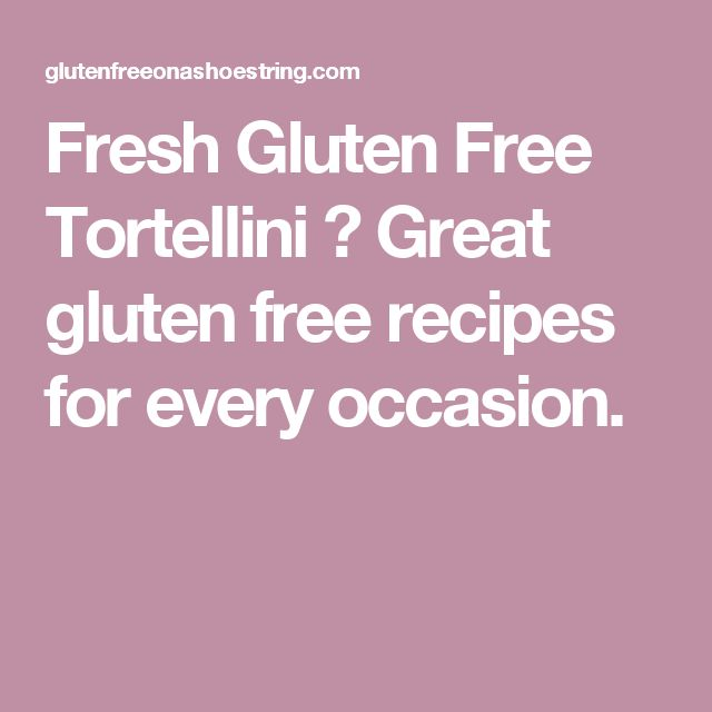 Fresh Gluten Free Tortellini ⋆ Great gluten free recipes for every occasion.