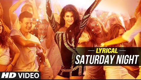 Saturday Night Lyrics – Bangistan (2015)   Jacqueline Fernandez, Ritesh Deshmukh, Pulkit Samrat