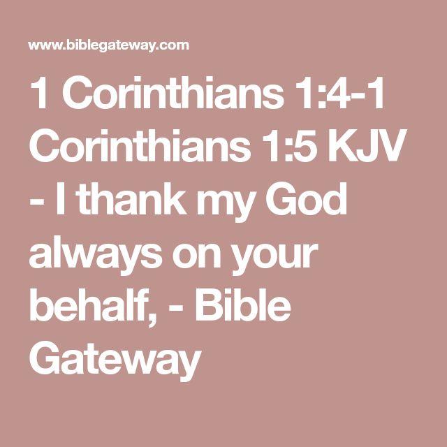 1 Corinthians 1:4-1 Corinthians 1:5 KJV - I thank my God always on your behalf, - Bible Gateway