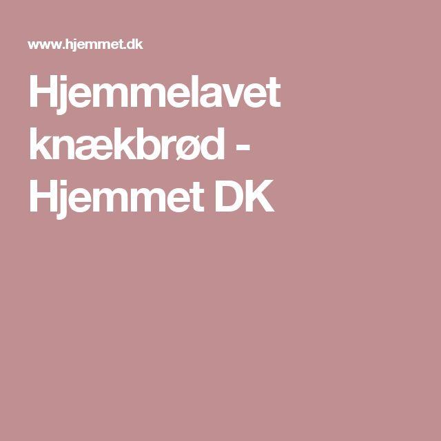 Hjemmelavet knækbrød - Hjemmet DK