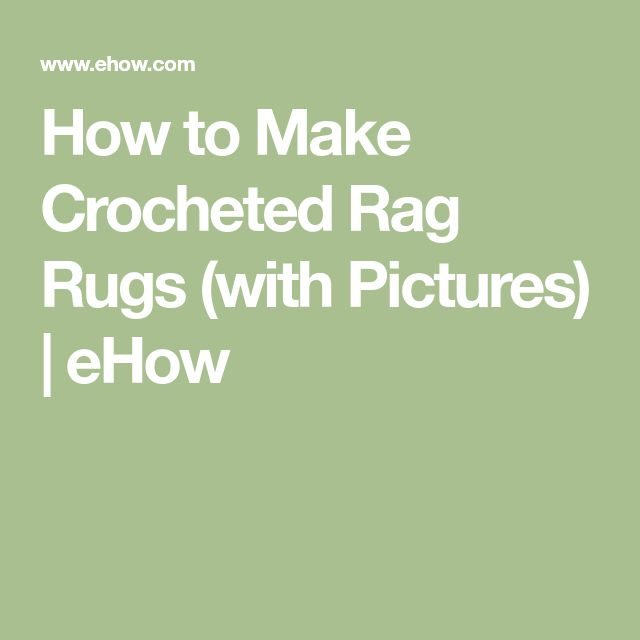 How to Make Crocheted Rag Rugs (with Pictures) | eHow
