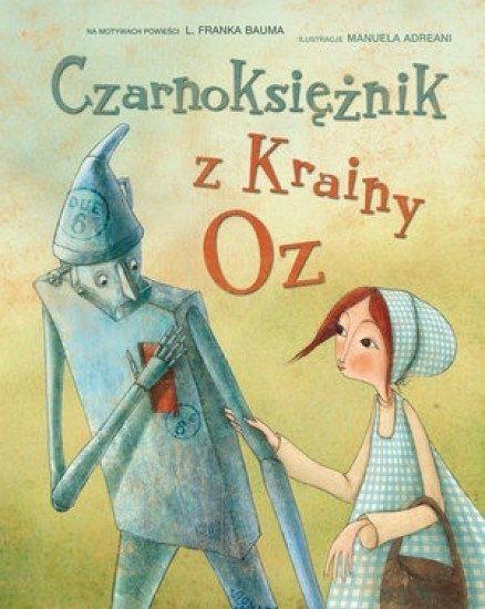 Manuela Adreani (ilustr.) Czarnoksiężnik Z Krainy Oz – ceny, dane techniczne, opinie na SKAPIEC.pl