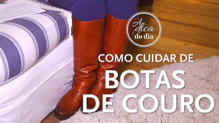 Como cuidar de botas de couro - A Dica do Dia