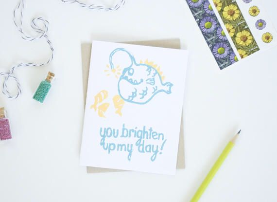 A personal favorite from my Etsy shop https://www.etsy.com/ca/listing/520860996/you-brighten-up-my-day-card-angler-fish