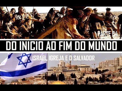 DO INICIO AO FIM DO MUNDO - O PLANO DE DEUS / Israel, Igreja e o Salvado...