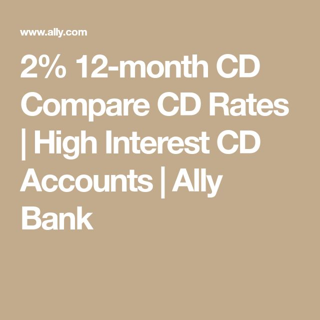 2% 12-month CD Compare CD Rates | High Interest CD Accounts | Ally Bank