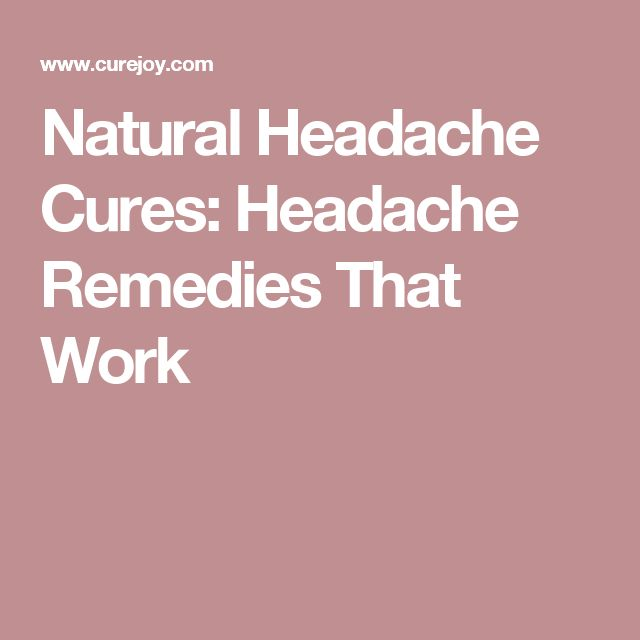 Home Remedies For A Headache That Won