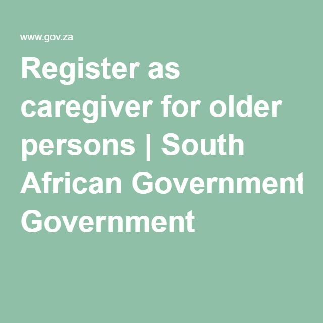 Register as caregiver for older persons | South African Government