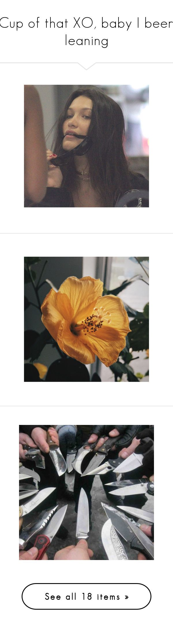 """""""Cup of that XO, baby I been leaning"""" by aymami ❤ liked on Polyvore featuring bella hadid, pictures, filler, images, people, photos, pictures - yellow, flowers, backgrounds and weapons"""