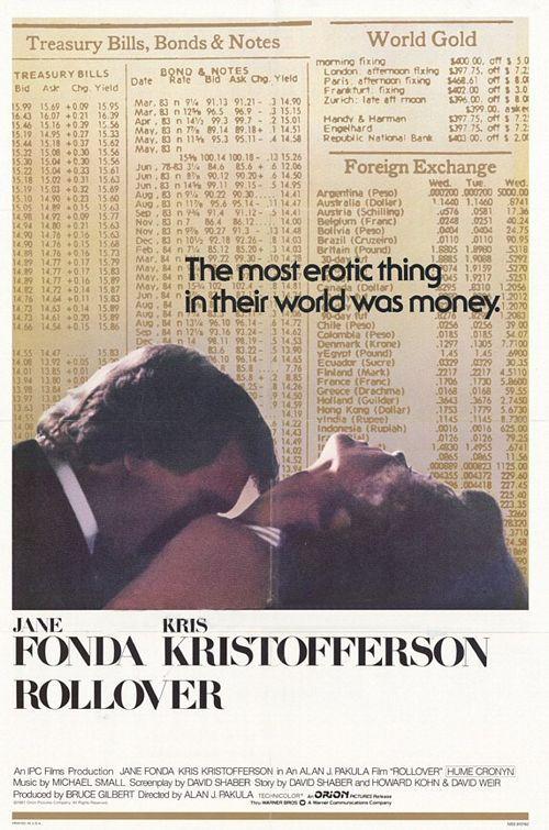 Rollover (1981) Stars: Jane Fonda, Kris Kristofferson, Hume Cronyn, Josef Sommer, Bob Gunton ~ Director: Alan J. Pakula