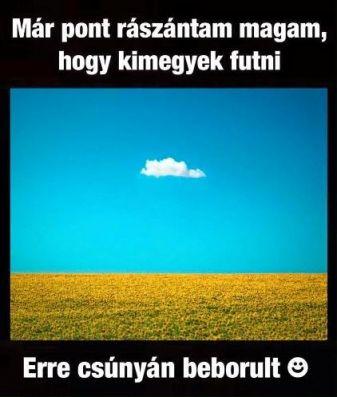 Az a rusnya felhő!