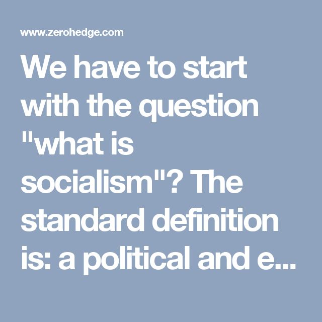 """We have to start with the question """"what is socialism""""? The standard definition is: a political and economic theory of social organization that advocates that the means of production, distribution, and exchange should be owned or regulated by the community as a whole.  In practice, the community as a whole is the state. Either the state owns a controlling interest in the enterprise, or it controls the surplus (profits), labor rules, etc. via taxation and regulation."""