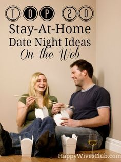 "Top 20 Stay-At-Home Date Night Ideas -- just for grown-ups! If you can't make it out of the house for a ""date night"" some fun at-home ideas to keep your relationship with your partner strong and connected."