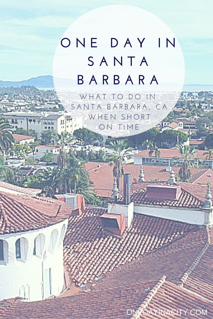 What to see and do when short on time in Santa Barbara, California. Includes tips on sightseeing and where to shop, eat, drink, and go wine tasting.