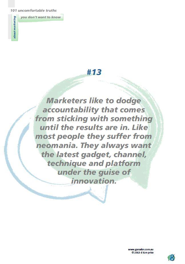 No 13 Marketers like to dodge accountability