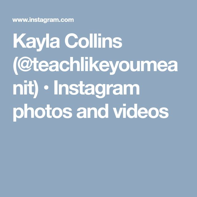 Kayla Collins (@teachlikeyoumeanit) • Instagram photos and videos
