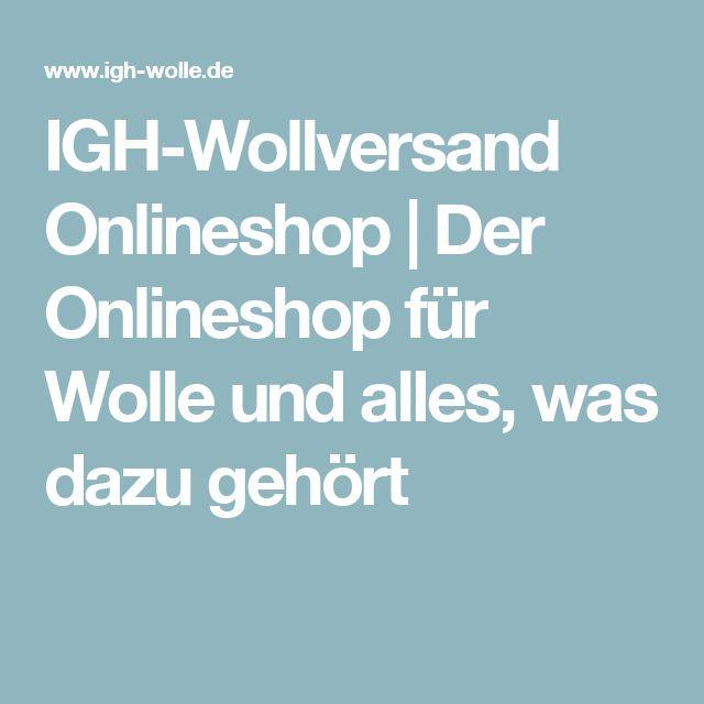 IGH-Wollversand Onlineshop | Der Onlineshop für Wolle und alles, was dazu gehört