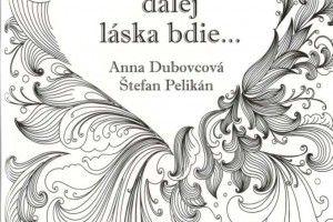 Knižka Nad všetkým láska bdie... s poéziou Anny Dubovcovej a s kresbami Štefana Pelikána