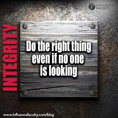 Integrity Do The Right Thing Even If No One Is Looking Influence