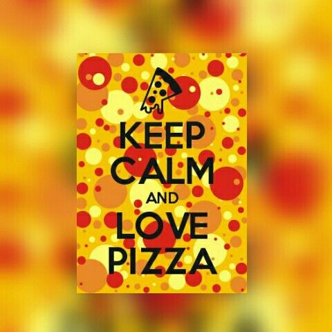 Keep calm and LOVE PIZZA #KeepCalm #LovePizza