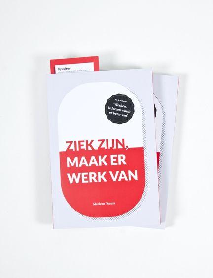 Ontwerp van het boek 'Ziek zijn, maak er werk van'.