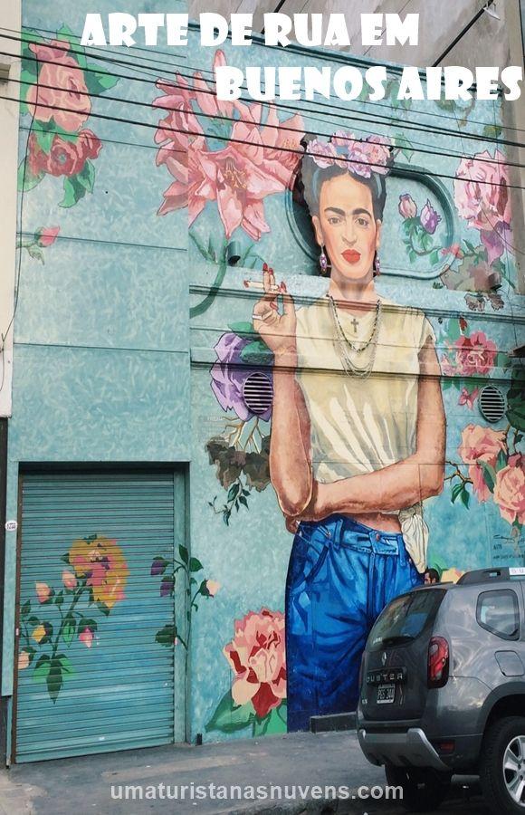 Arte de rua em Buenos Aires, conheça os grafites mais bonitos da capital da Argentina.