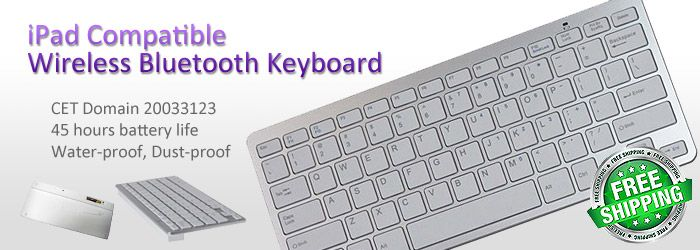 by CET Domain This is a brand new iPad compatible built in wireless Bluetooth 2.0 silicone keyboard with a built-in rechargeable lithium battery made to last up to 45 hours. It's light weight, quiet keystrokes, water-proof and dust-proof. Product Content: 1 x Wireless bluyetooth keyboard for iPad.  http://wblack.zhuncity.com/store/product/ipad-compatible-wireless-bluetooth-keyboard  Condition:New Price: $49.99 List Price: $92.00 Savings: 45.7% 283 in stock SKU: 20033123 Drop Ship Fee: 0