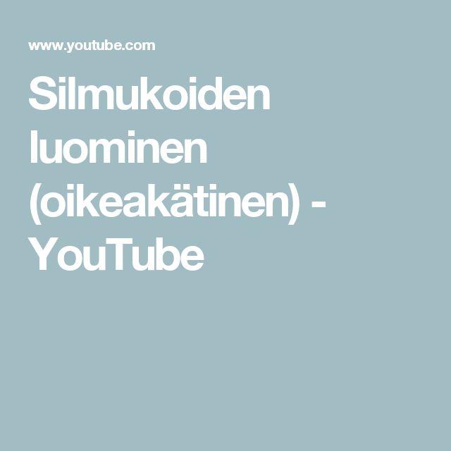 Silmukoiden luominen (oikeakätinen) - YouTube